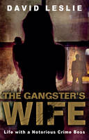 The Gangster's Wife: Life with a...