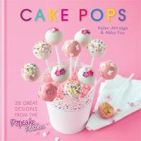 Cake Pops: 30 Great Designs from the...
