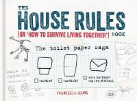 The House Rules Book: Or How to...