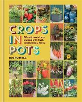 Crops in Pots: 50 Cool Containers...