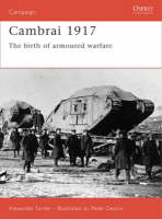 Cambrai 1917: The Birth of Armoured...
