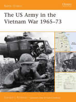 The US Army in the Vietnam War 1965-73