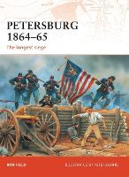 Petersburg 1864-65: The Longest Siege