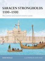 Saracen Strongholds 1100-1500: The...