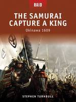 The Samurai Capture a King - Okinawa...