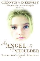 An Angel at My Shoulder: True Stories of Angelic Experiences