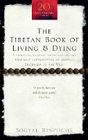 The Tibetan Book of Living and Dying:...
