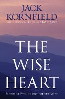 The Wise Heart: Buddhist Psychology...