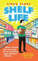 Shelf Life: How I Found the Meaning ...