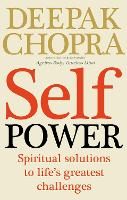Self Power: Spiritual Solutions to...