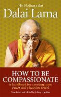 How To Be Compassionate: A Handbook...