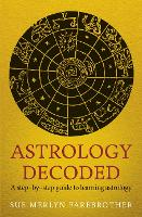 Astrology Decoded: A Step by Step...