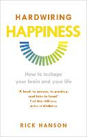 Hardwiring Happiness: How to Reshape...