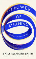 The Power of Meaning: Crafting a Life...