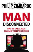 Man Disconnected: How the Digital Age...