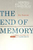 The End of Memory: A Natural History...