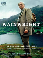 Wainwright: The Man Who Loved the Lakes