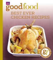 Good Food: Best Ever Chicken Recipes:...