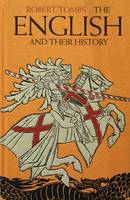 The English and Their History: The...