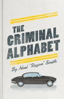 The Criminal Alphabet: An A-Z of...