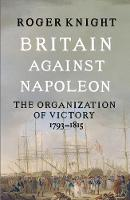 Britain Against Napoleon: The...
