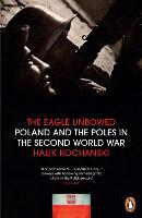 The Eagle Unbowed: Poland and the...