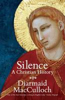 Silence: A Christian History