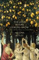 The Land Where Lemons Grow: The Story...