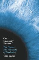 Our Necessary Shadow: The Nature and...