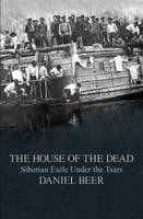 The House of the Dead: Siberian Exile...