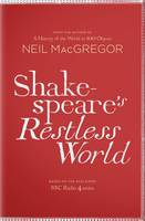 Shakespeare's Restless World: An...