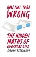 How Not To Be Wrong: The Hidden Maths...