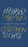 Children of the Days: A Calendar of...