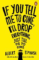 If You Tell Me to Come, I'll Drop...