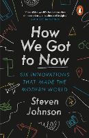 How We Got to Now: Six Innovations...