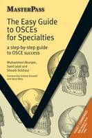 The Easy Guide to OSCEs for Specialties: A Step-by-step Guide to OSCE Success