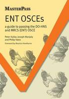 ENT OSCEs: A Guide to Passing the...