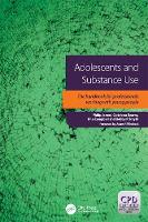 Adolescents and Substance Abuse: The...