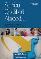 So You Qualified Abroad: The Handbook...