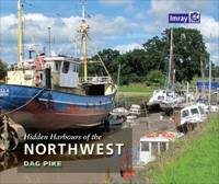 Hidden Harbours of Northwest England:...