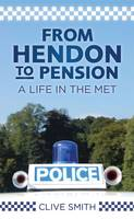 From Hendon to Pension: A Life in the...