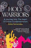 Holy Warriors: A Journey into the...