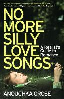 No More Silly Love Songs: A Realist's Guide to Romance