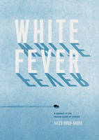 White Fever: A Journey to the Frozen...