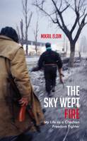 The Sky Wept Fire: My Life as a...