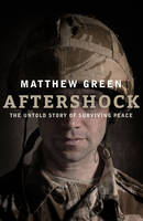 Aftershock: Fighting War, Surviving...