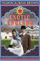 Exotic England: The Making of a...