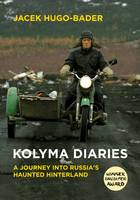 Kolyma Diaries: A Journey into...