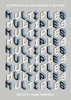 Multiples: 12 Stories in 18 Languages...