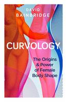 Curvology: The Origins and Power of...